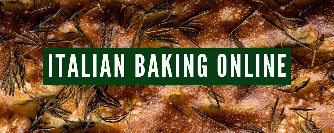 An image of a close up Italian focaccia bread covered in olive oil and rosemary. There is a banner that is in the center of the image that says 'Italian baking online'.